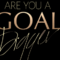 Goals are the heartbeat of your life. Where my Goal Diggers at?